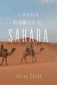 El Mercader de Camellos Del Sahara