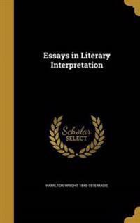ESSAYS IN LITERARY INTERPRETAT
