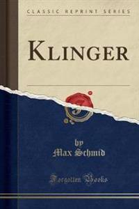 Klinger (Classic Reprint)