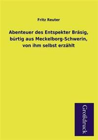 Abenteuer Des Entspekter Brasig, Burtig Aus Meckelborg-Schwerin, Von Ihm Selbst Erzahlt