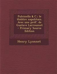 Pulcinella & C.; le théâtre napolitain. Avec une préf. de Gustave Larroumet