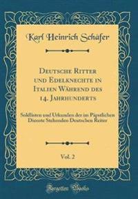 Deutsche Ritter Und Edelknechte in Italien Wahrend Des 14. Jahrhunderts, Vol. 2