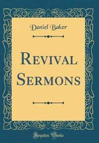 Revival Sermons (Classic Reprint)