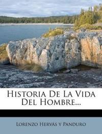 Historia De La Vida Del Hombre...