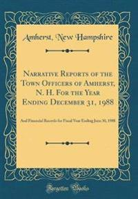 Narrative Reports of the Town Officers of Amherst, N. H. For the Year Ending December 31, 1988