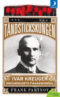 Tändstickskungen Ivar Kreuger : århundradets finansskandal