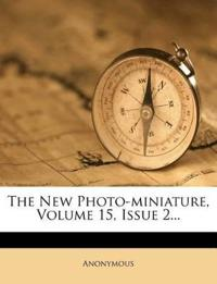 The New Photo-miniature, Volume 15, Issue 2...