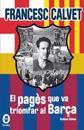 Francesc Calvet, El Pagès Que Va Triomfar Al Barça: (interior B/N)