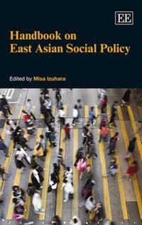 Handbook on East Asian Social Policy