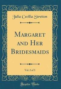 Margaret and Her Bridesmaids, Vol. 2 of 3 (Classic Reprint)