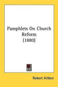 Pamphlets on Church Reform