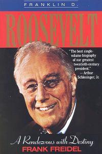 Franklin D. Roosevelt:a Rendevous with Destiny