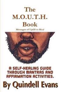 The M.O.U.T.H. Book Messages of Uplift to Heal
