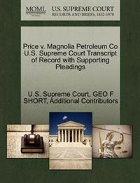 Price V. Magnolia Petroleum Co U.S. Supreme Court Transcript of Record with Supporting Pleadings