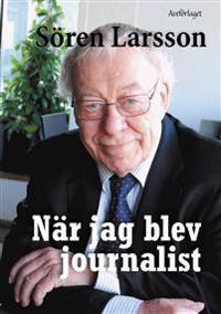 När jag blev journalist