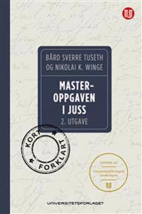 Masteroppgaven i juss; kort forklart - Bård Sverre Tuseth, Nikolai K. Winge | Inprintwriters.org
