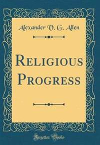 Religious Progress (Classic Reprint)