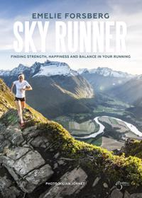 Skyrunner : finding strenght, happiness and balance in your running