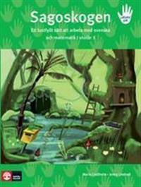 Sagoskogen : ett lustfyllt sätt att arbeta med svenska och matematik i skolår 1
