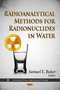 Radioanalytical Methods for Radionuclides in Water