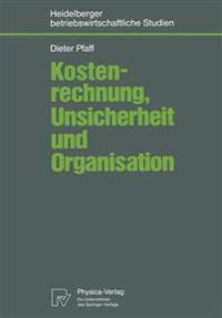 Kostenrechnung, Unsicherheit und Organisation