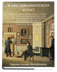 Karl Johanstidens konst - Signums svenska konsthistoria