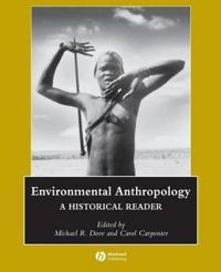 Environmental Anthropology: A Historical Reader