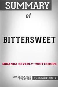 Summary of Bittersweet by Miranda Beverly-Whittemore