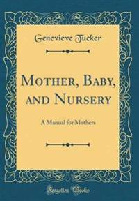 Mother, Baby, and Nursery