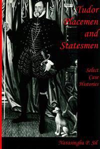 Tudor Placemen and Statesmen