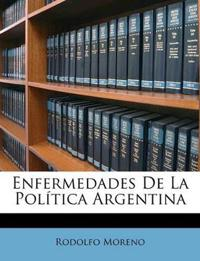 Enfermedades De La Política Argentina
