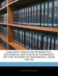 Larcher's Notes On Herodotus, Historical and Critical Comments On the History of Herodotus. from the Fr