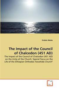 The Impact of the Council of Chalcedon (451 Ad)
