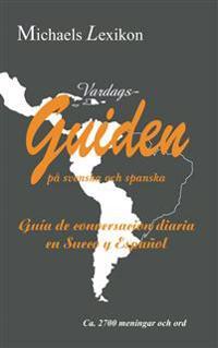 Vardagsguiden på svenska och spanska 2700 meningar