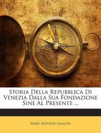 Storia Della Repubblica Di Venezia Dalla Sua Fondazione Sine Al Presente ...