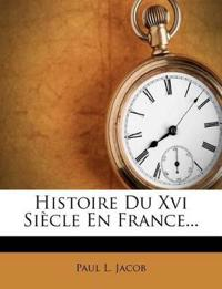 Histoire Du XVI Siecle En France...