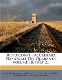 Rendiconti - Accademia Nazionale Dei Quaranta, Volume 18, Part 2...