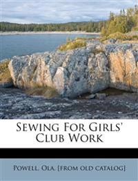 Sewing for Girls' Club Work