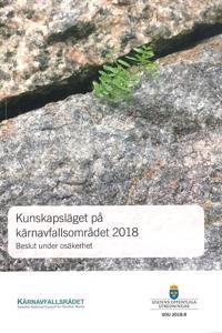 Kunskapsläget på kärnavfallsområdet 2018. SOU 2018:8. Beslut under osäkerhet. : Rapport från Kärnavfallsrådet