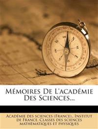 Memoires de L'Academie Des Sciences...