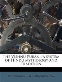 The Vishnu Purán : a system of Hindu mythology and tradition Volume 4