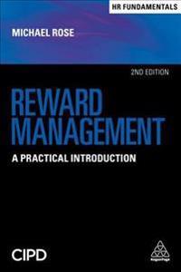 Reward Management: A Practical Introduction