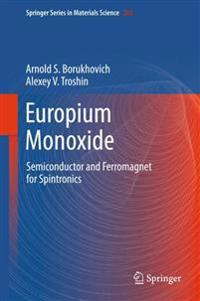 Semiconductor and Ferromagnetic Europium Monoxide in Spintronics