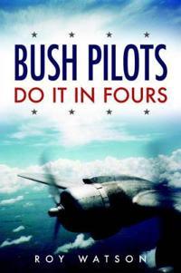 Bush Pilots Do It in Fours