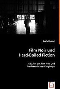 Film Noirund Hard-Boiled Fiction