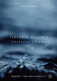 Terrence Malick's Unseeing Cinema