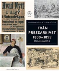 Från pressarkivet 1800-1899 : en källsamling