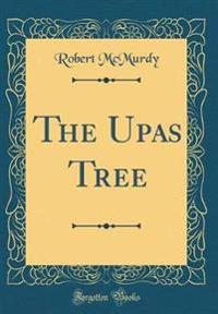 The Upas Tree (Classic Reprint)