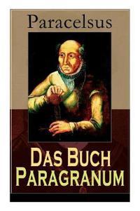 Das Buch Paragranum (Vollständige Ausgabe)