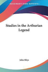 Studies in the Arthurian Legend